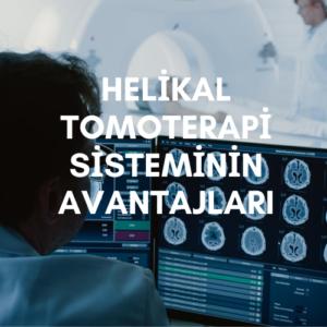 Helikal TomoTerapi Sisteminin Avantajlari 300x300 - Tomoterapi