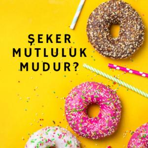 Seker Mutluluk mudur  300x300 - Şeker Mutluluk mudur?