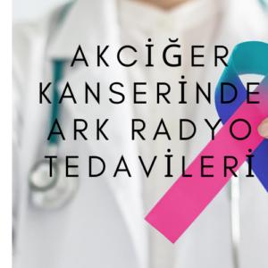 Akciger Kanserinde Ark Radyo Tedavileri 300x300 - Akciğer Kanserinde Ark Radyo Tedavileri