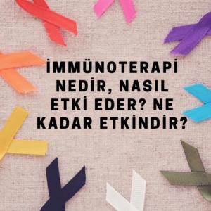 Immunoterapi Nedir Nasil Etki Eder  Ne Kadar Etkindir  300x300 - İmmünoterapi Nedir, Nasıl Etki Eder? Ne Kadar Etkindir?