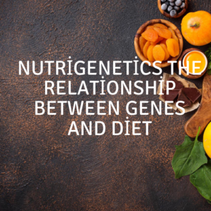 Nutrigenetics The Relationship between Genes and Diet 300x300 - Nutrigenetics The Relationship between Genes and Diet
