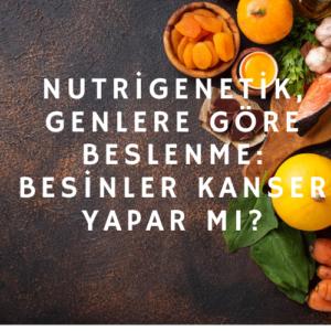 Nutrigenetik 1 300x300 - Nutrigenetik, Genlere göre Beslenme