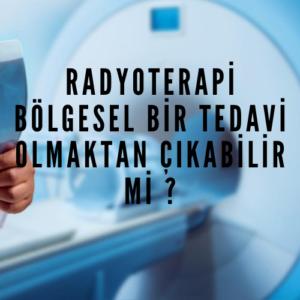 Radyoterapi Bolgesel Bir Tedavi Olmaktan Cikabilir mi   300x300 - Radyoterapi Artık Bölgesel Bir Tedavi Olmaktan Çıkıyor mu?